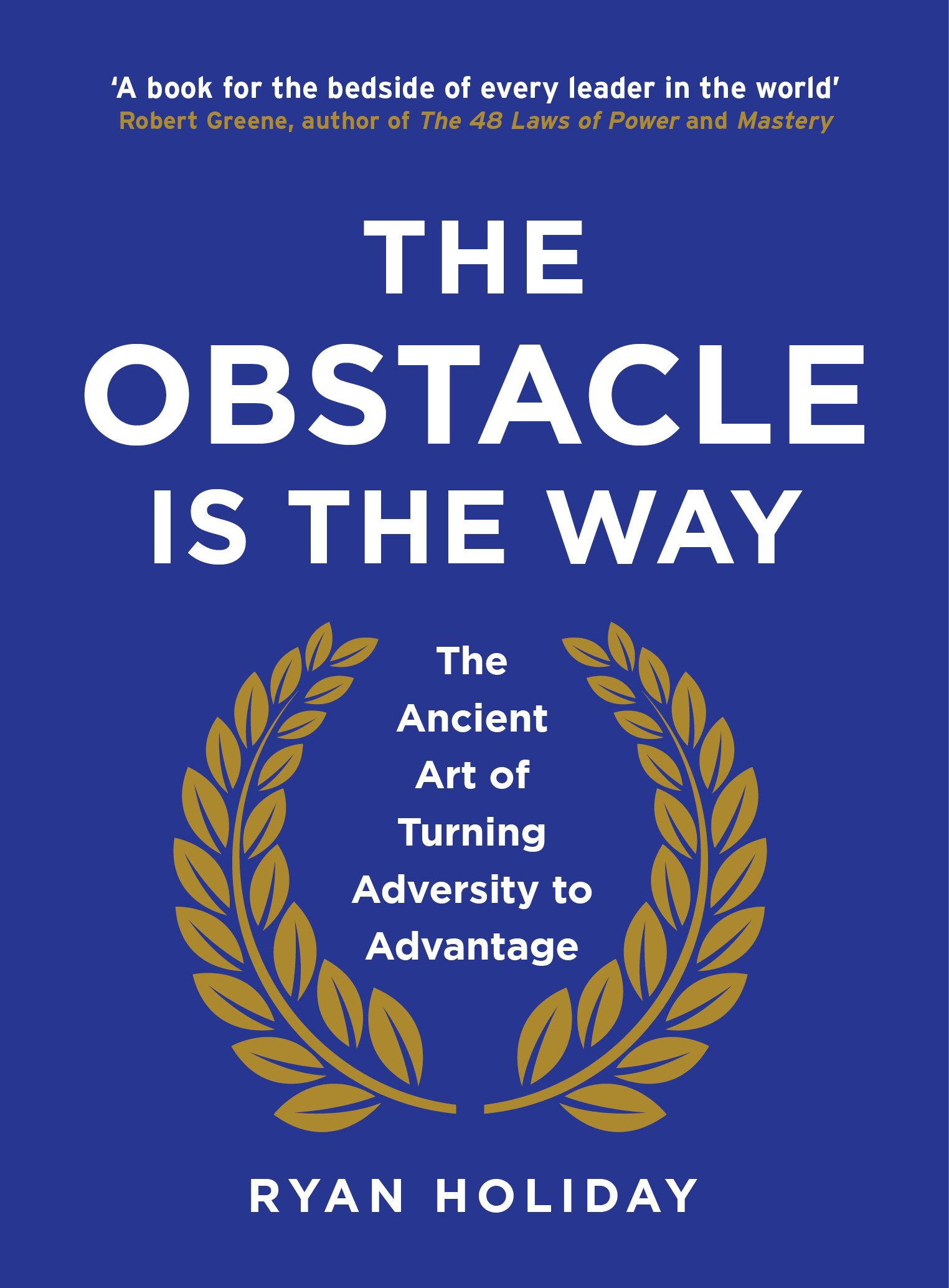 The Obstacle Is The Way - Ryan Holiday - Founder Book Club
